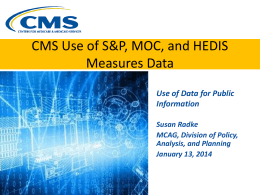 2013 CMS Use of S&P, MOC, and HEDIS Measures Data