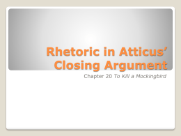 Rhetoric in Atticus* Closing Argument