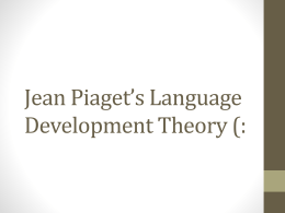 Jean Piaget`s Language Development Theory