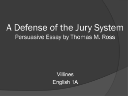 A Defense of the Jury System Persuasive Essay by Thomas M. Ross