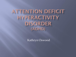 Attention deficit hyperactivity disorder: ADHD