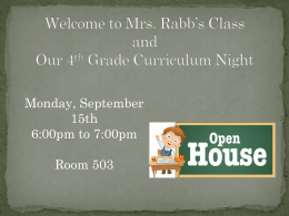 Welcome to Mrs. Rabb*s 4th Grade Curriculum Night/Open House