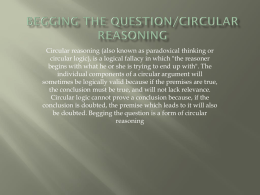 Begging the question/circular reasoning