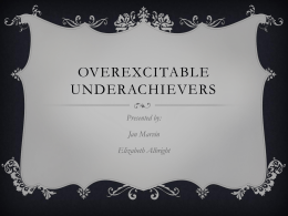 Overexcitable Underachievers - Oklahoma Association of the Gifted