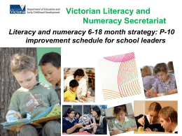 Presentation: Literacy and numeracy 6-18 month strategy: P