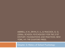 Merrell, KW, Ervin, RA, & Peacock, GG (2006). School psychology