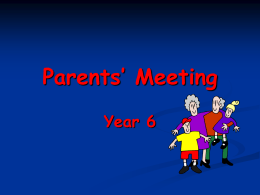 Year 6 Parent Information Powerpoint
