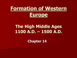 Formation of Western Europe & The Late Middle Ages 800 A.D.