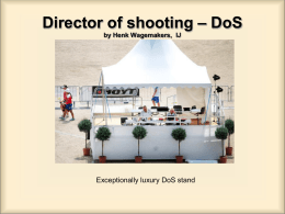 Director of shooting - DoS