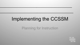Implementing the CCSSM Planning for Instruction CCSSM are