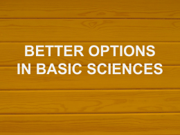Better Options in Basic Sciences