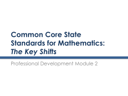 Common Core State Standards for Mathematics: Key Shifts