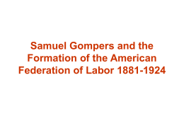 Samuel Gompers and the Formation of the American Federation of