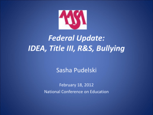 Federal Update: IDEA, Title III, R&S, Bullying