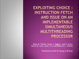Exploiting Choice : Instruction Fetch and Issue on an Implementable