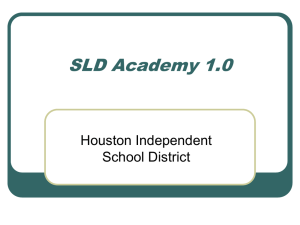 SLD Academy 1.0 - HISD Special Education Updates