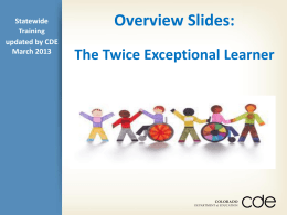 Overview of Twice Exceptional Learners