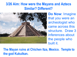 3/11 Aim: How were the Mayans and Aztecs Similar