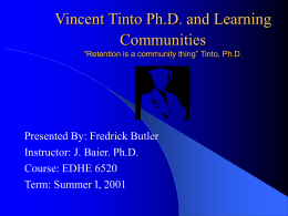 Vincent Tinto, Ph.D. and Learning Communities