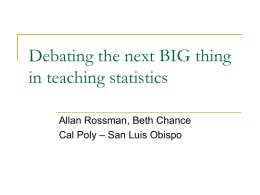 What is the next BIG thing in teaching statistics?