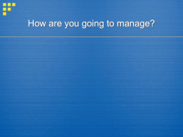 How are you going to manage?