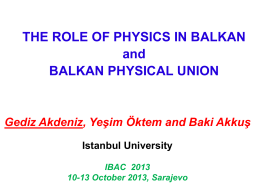 The role of physics in balkan and Balkan physical