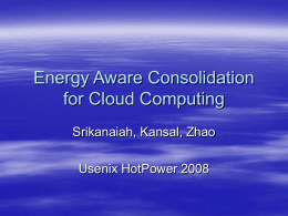 Energy Aware Consolidation for Cloud Computing
