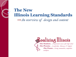 New Illinois Learning Standards...an overview of design and content