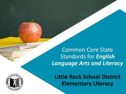 Common Core Presentation - Little Rock School District