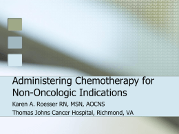 CHE SIG Chemotherapy for Non-Oncologic Conditions K Roesser