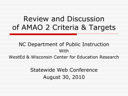 Presentation for Review and Discussion of AMAO 2 Criteria & Targets