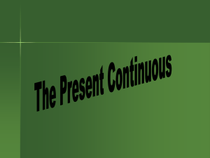 The Present Continuous (-ING)
