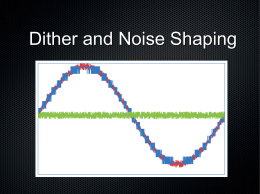 Dither and Noise Shaping