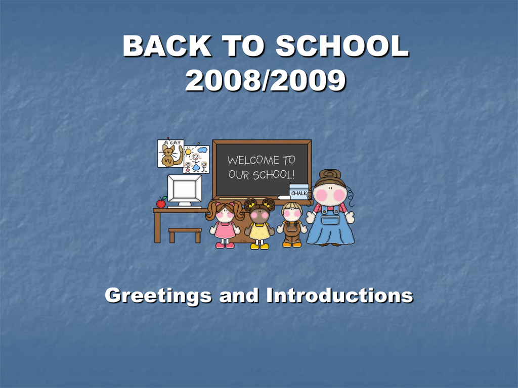 Back To School 20082009 Greetings And Introductions Good