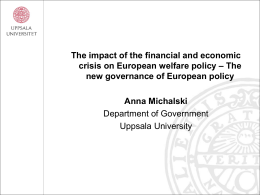 The new governance of European policy Anna Michalski