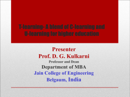 Presenter Prof. DG Kulkarni Professor and Dean Department of MBA