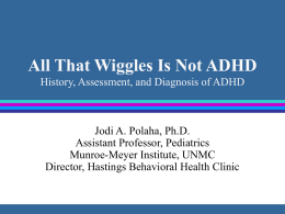 All That Wiggles Is Not ADHD History, Classification, and Diagnosis