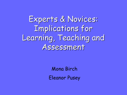 Experts & Novices: Implications for Learning, Teaching and