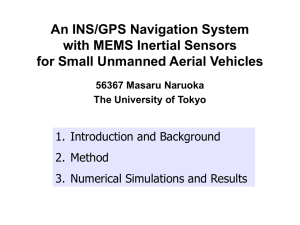 An INS/GPS Navigation System with Consumer Level MEMS Inertial