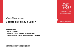 Update on Family Support Martin Swain Deputy Director Children