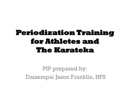 Periodization Training for Athletes and The Karateka