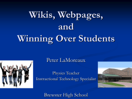 Wikis, Webpages, and Winning Over Students