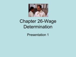 Wages (Micro Chapter 26- presentation 1 Wage Determination)