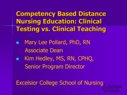 Competency Based Distance Nursing Education: Clinical Testing vs.