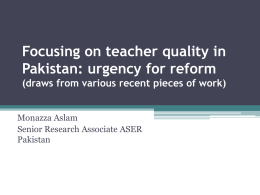 Focusing on teacher quality in Pakistan: urgency for reform