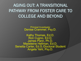 Aging Out: A Transitional Pathway form Foster Care to College and