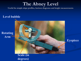 The Abney Level Useful for simple slope profiles, horizon diagrams