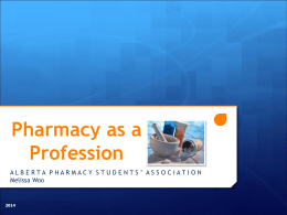 The Profession of Pharmacy - Alberta Pharmacy Students` Association