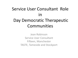 Developments in day therapeutic communities `Service User Role`