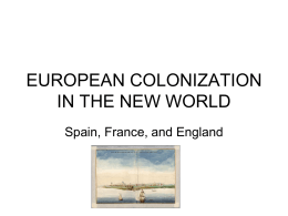 EUROPEAN COLONIZATION IN THE NEW WORLD